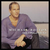 michael-bolton-only-a-woman-like-you