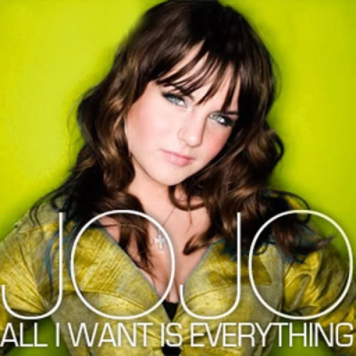 jojo-all-i-want-is-everything